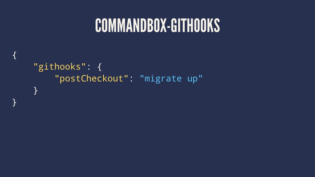 "COMMANDBOX-GITHOOKS { ""githooks"": { ""postChecko..."