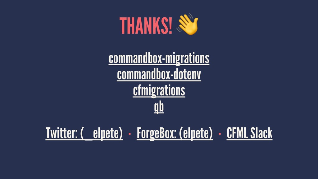 THANKS! commandbox-migrations commandbox-dotenv...