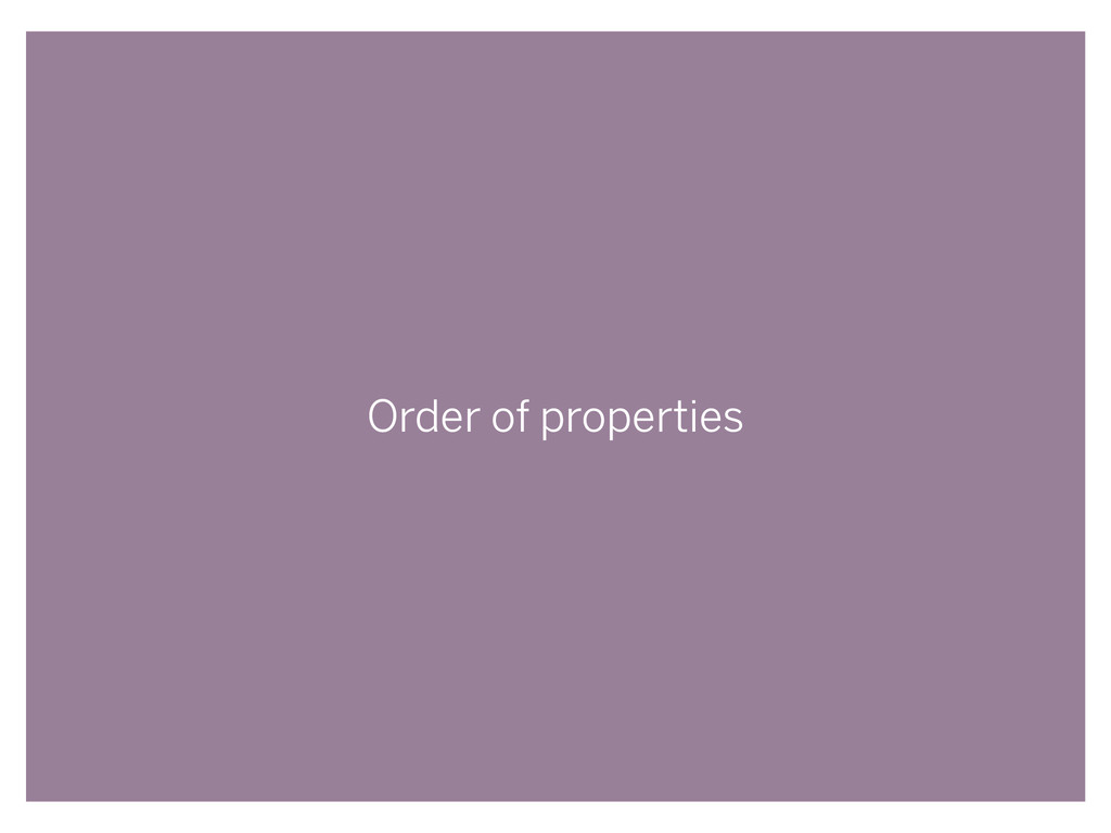Order of properties