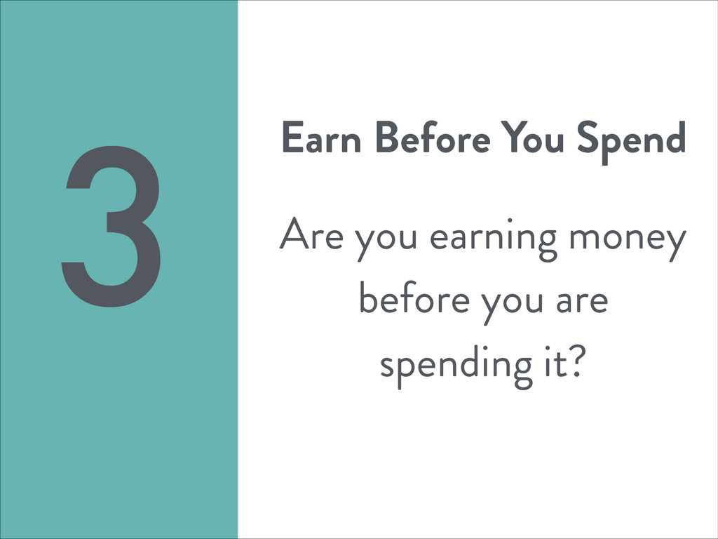 Earn Before You Spend ! Are you earning money b...