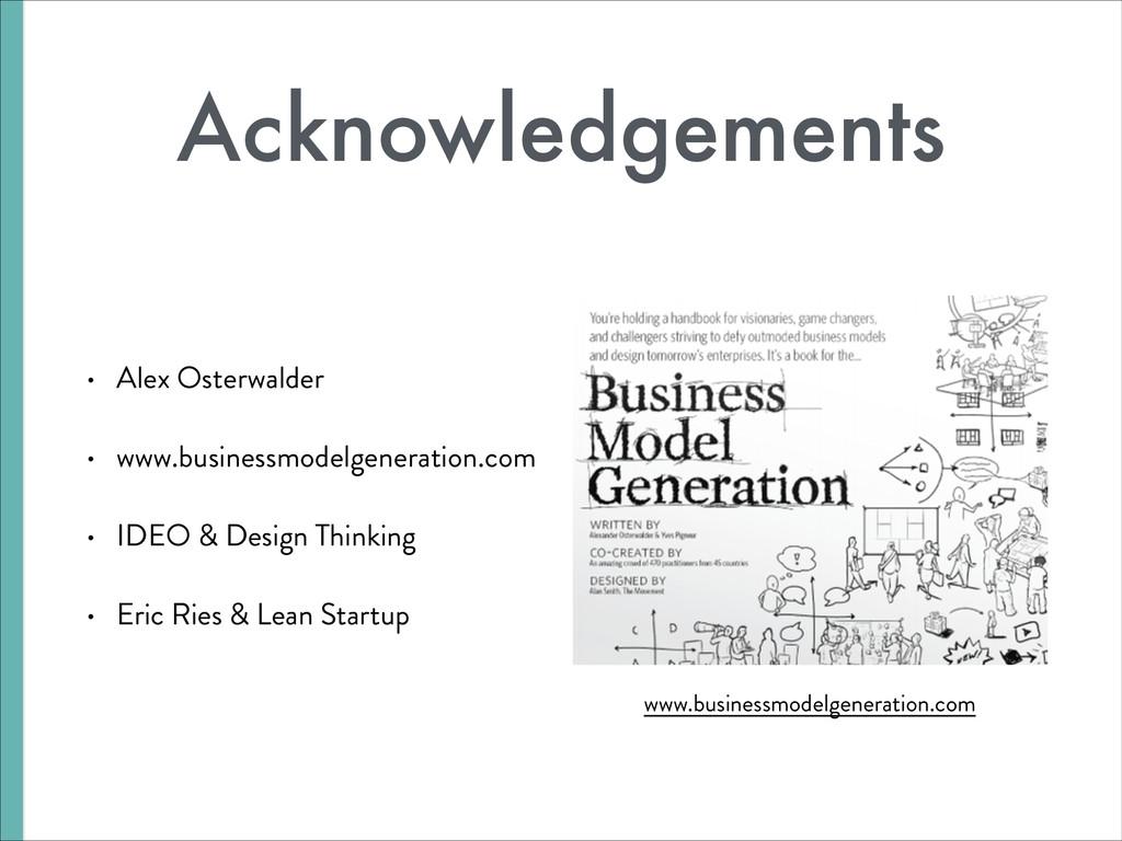 Acknowledgements • Alex Osterwalder • www.busin...