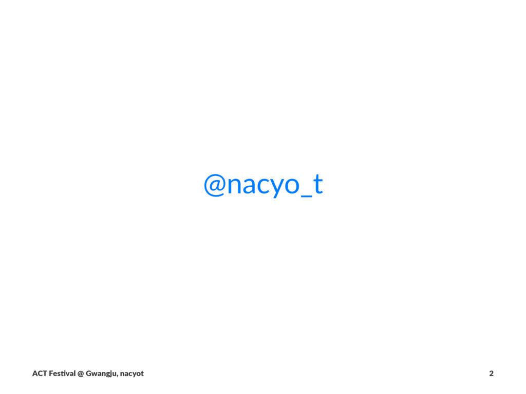 @nacyo_t ACT$Fes(val$@$Gwangju,$nacyot 2