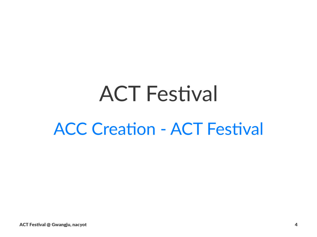 ACT$Fes(val ACC#Crea'on#*#ACT#Fes'val ACT$Fes(v...