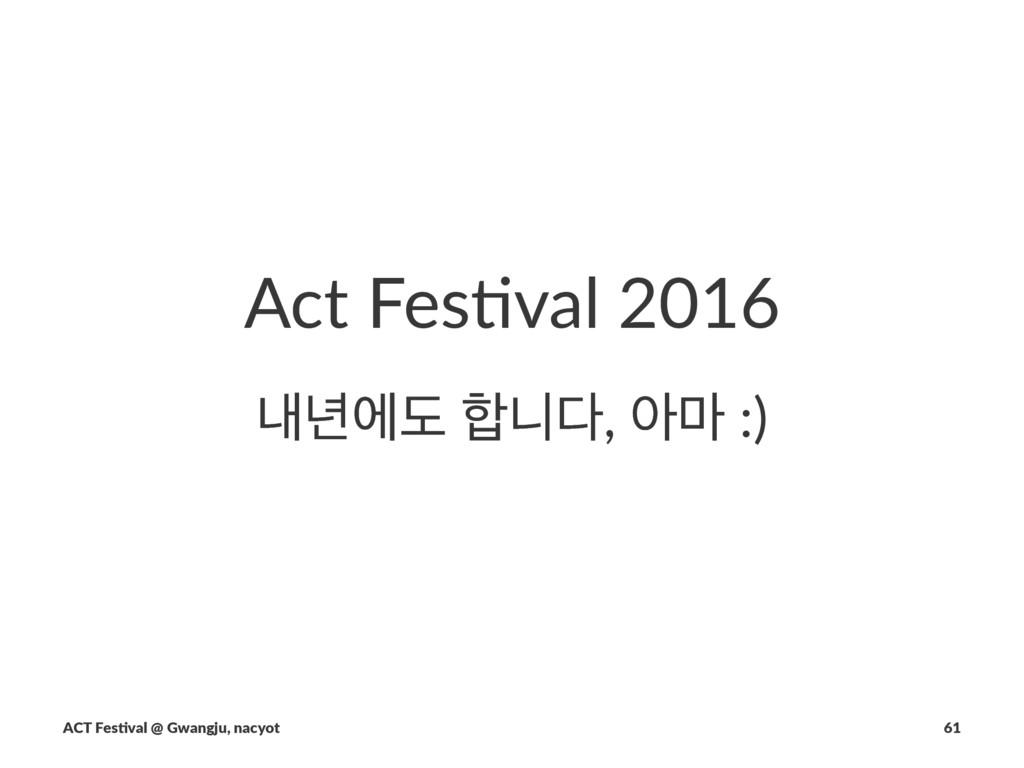 Act$Fes(val$2016 ղ֙ীب!פ,!ই݃!:) ACT$Fes(val$@$...