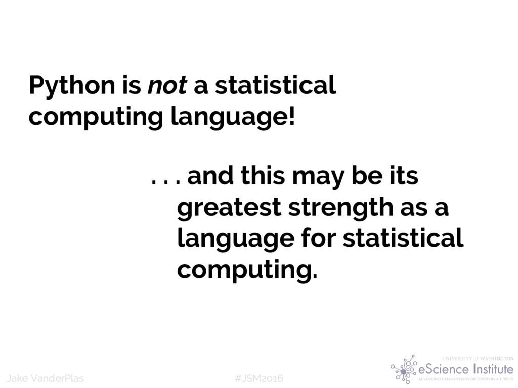 #JSM2016 Jake VanderPlas Python is not a statis...
