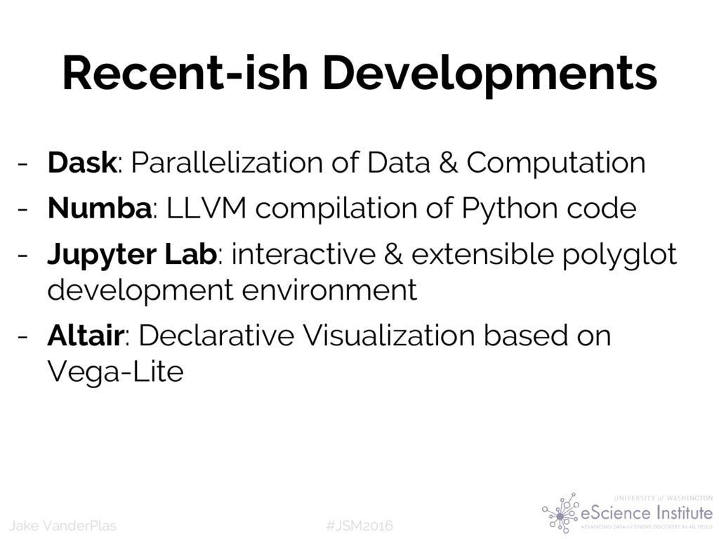 #JSM2016 Jake VanderPlas Recent-ish Development...