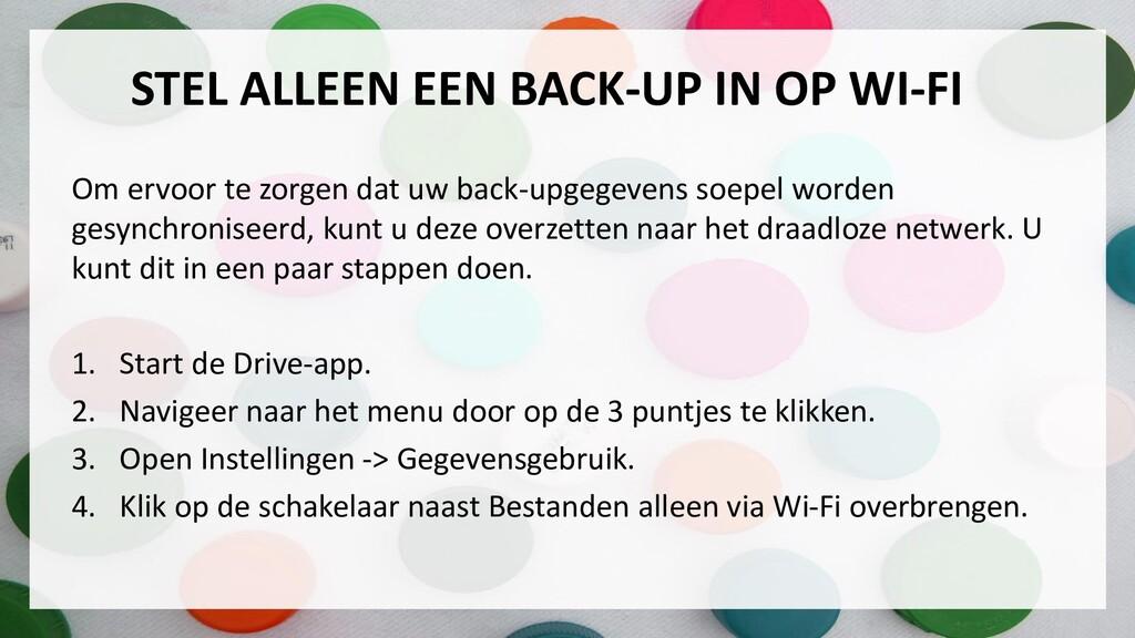 STEL ALLEEN EEN BACK-UP IN OP WI-FI Om ervoor t...