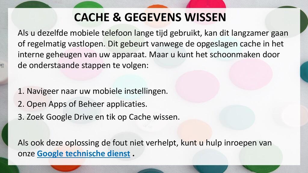 CACHE & GEGEVENS WISSEN Als u dezelfde mobiele ...