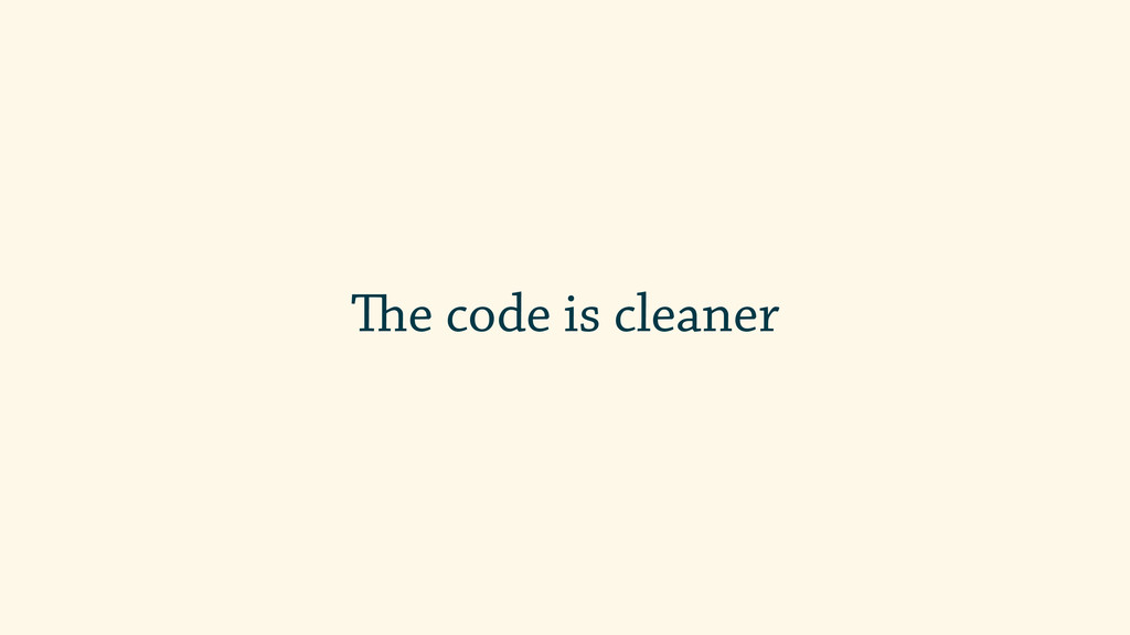 The code is cleaner