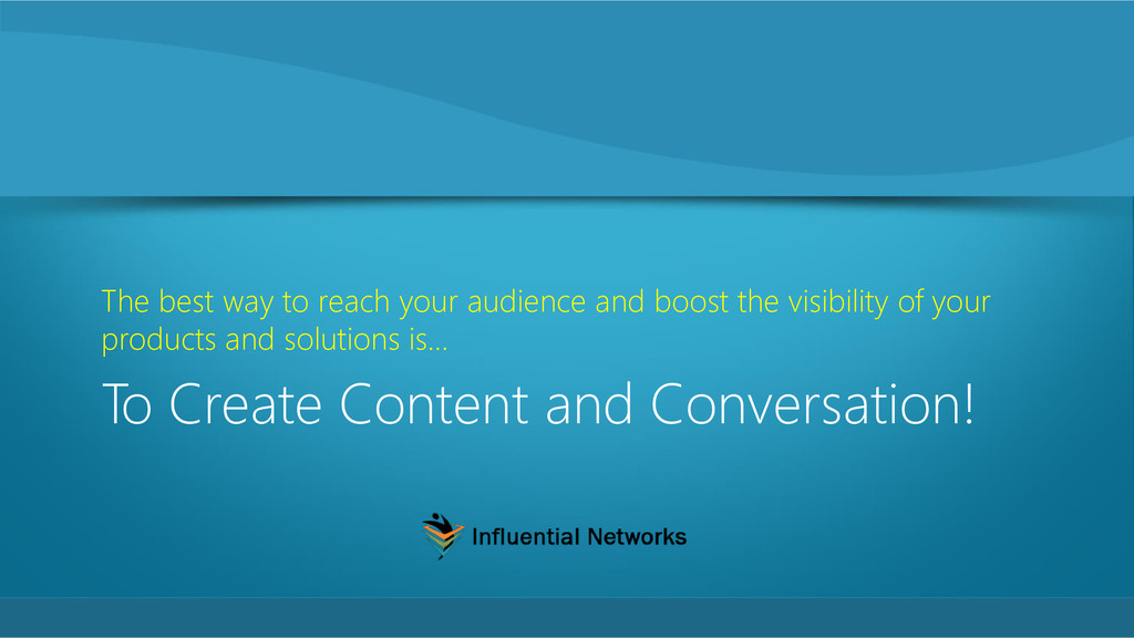 To Create Content and Conversation! The best wa...