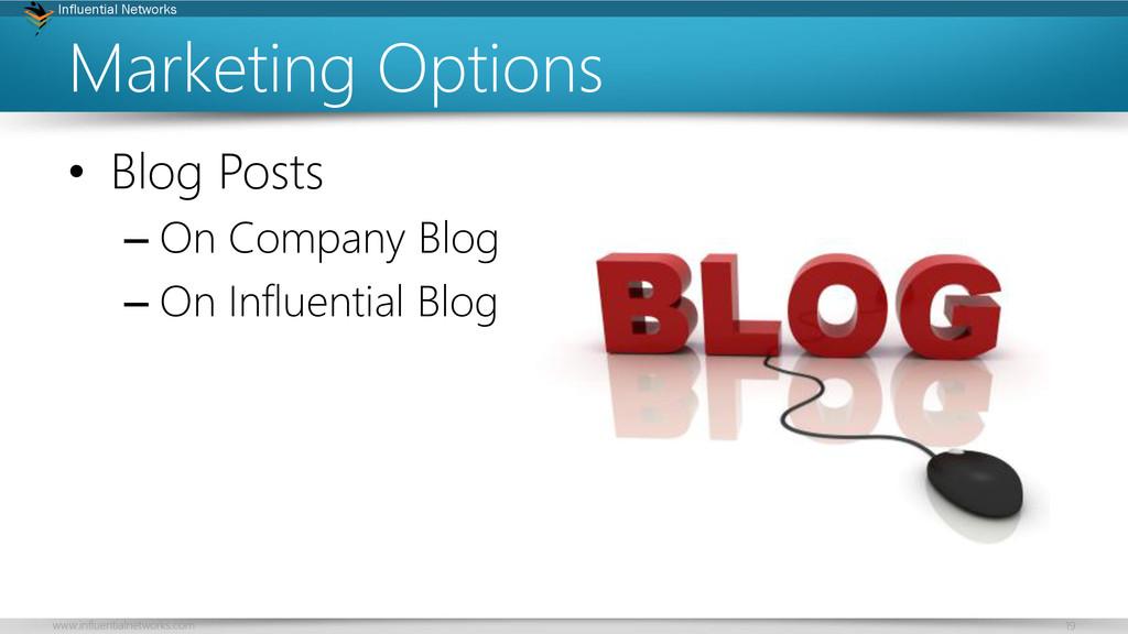 www.influentialnetworks.com 19 Influential Netw...