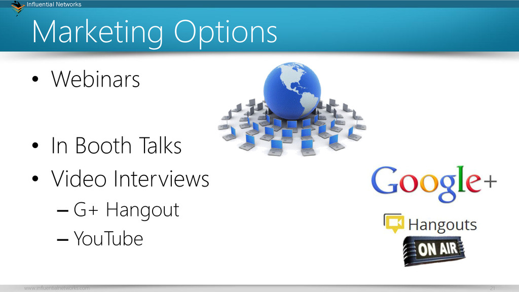 www.influentialnetworks.com 21 Influential Netw...