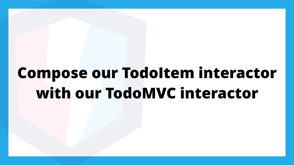 Compose our TodoItem interactor with our TodoMV...