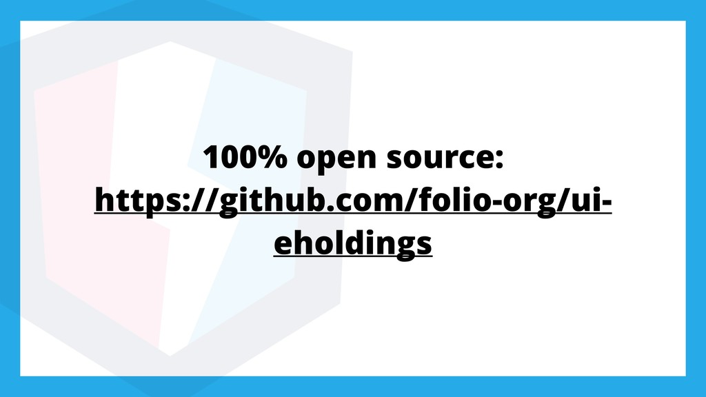 100% open source: https://github.com/folio-org/...