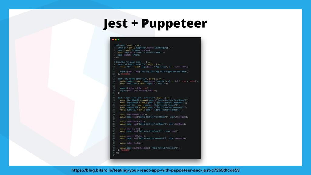 Jest + Puppeteer https://blog.bitsrc.io/testing...