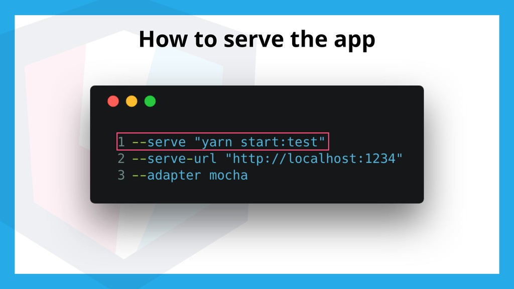 How to serve the app
