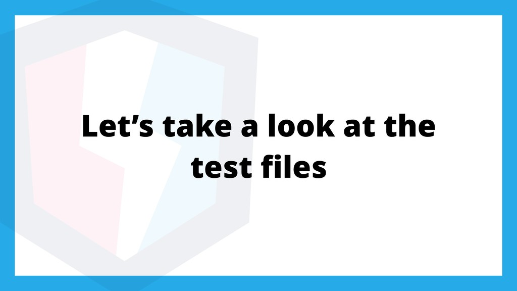 Let's take a look at the test files