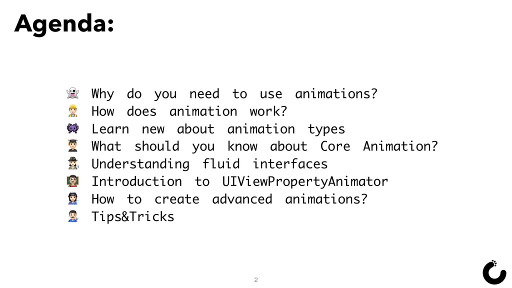 Agenda:  Why do you need to use animations? $ H...