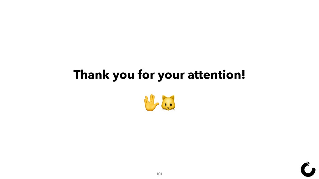 Thank you for your attention!  101