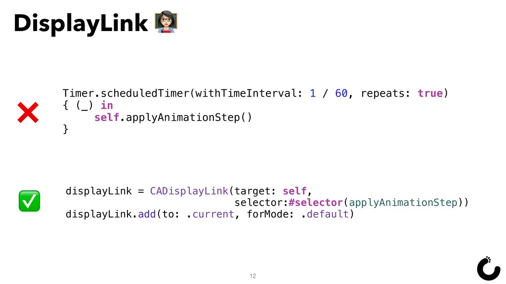 12 displayLink = CADisplayLink(target: self, se...