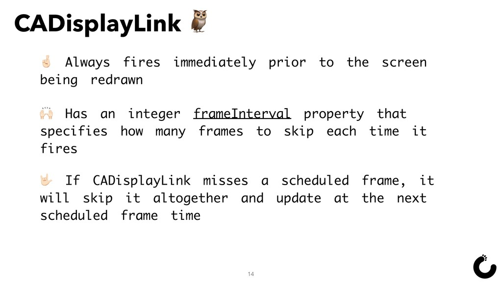CADisplayLink  14 < Always fires immediately pr...