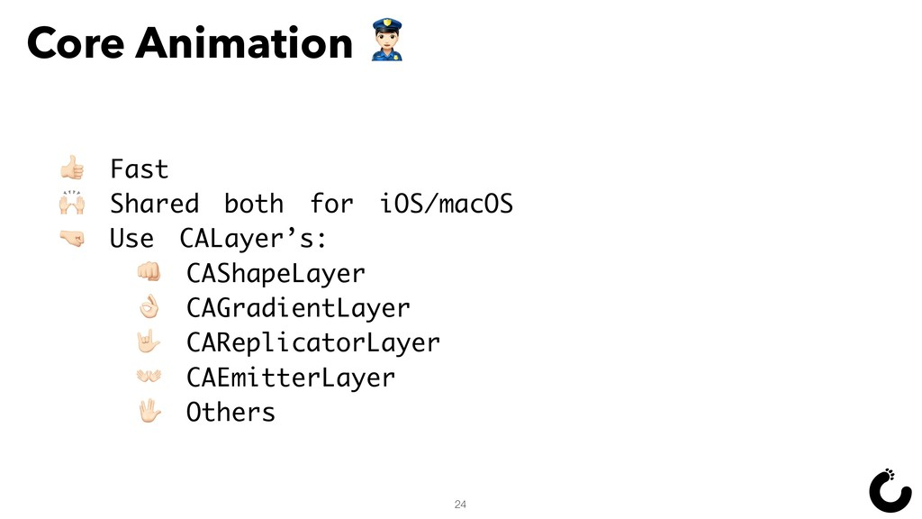 Core Animation S 24 T Fast = Shared both for iO...
