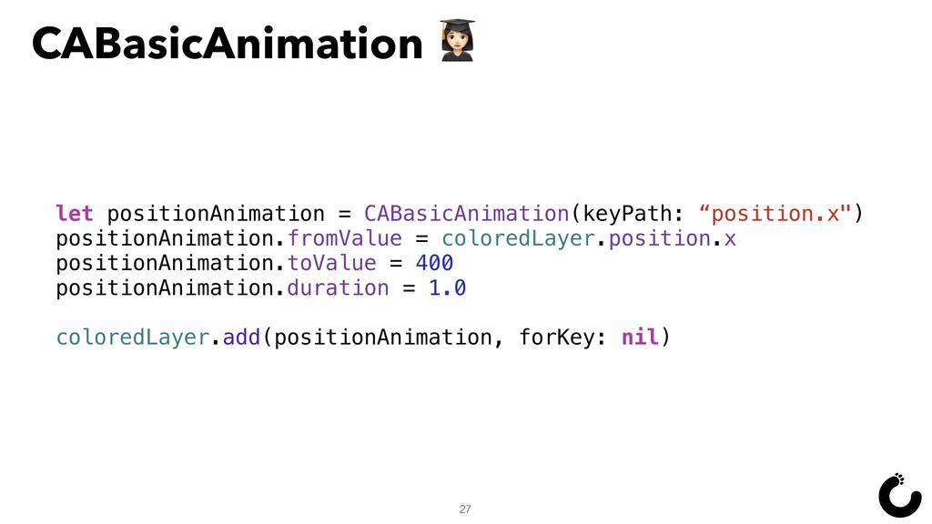 27 let positionAnimation = CABasicAnimation(key...