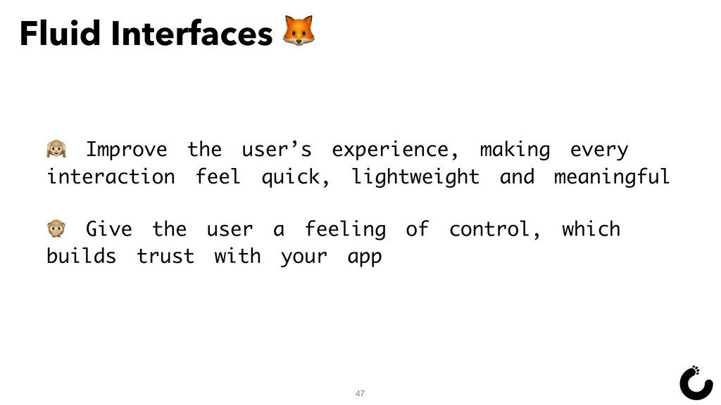 47  Improve the user's experience, making every...