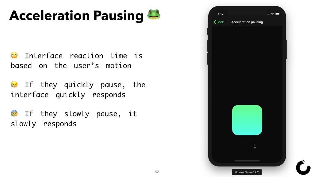 52 Acceleration Pausing   Interface reaction ti...
