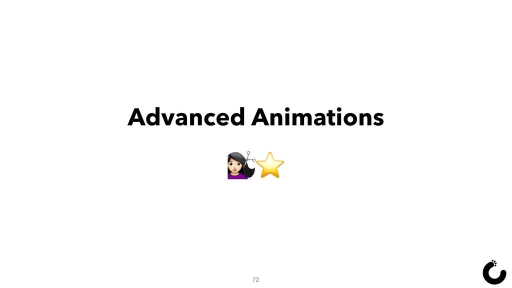 Advanced Animations †⭐ 72