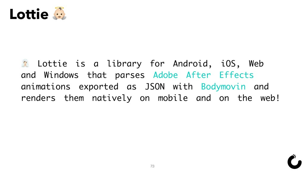 73 ˆ Lottie is a library for Android, iOS, Web ...