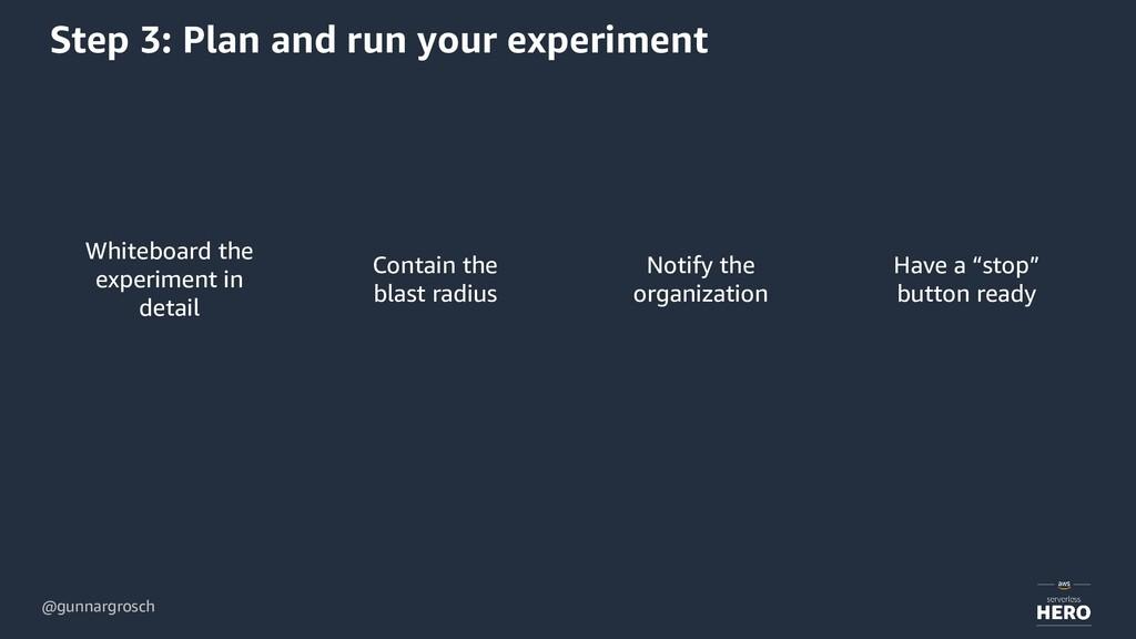 @gunnargrosch Step 3: Plan and run your experim...