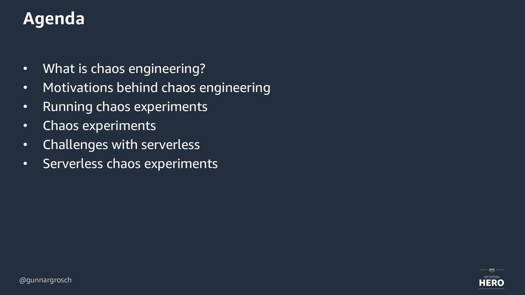 @gunnargrosch Agenda • What is chaos engineerin...