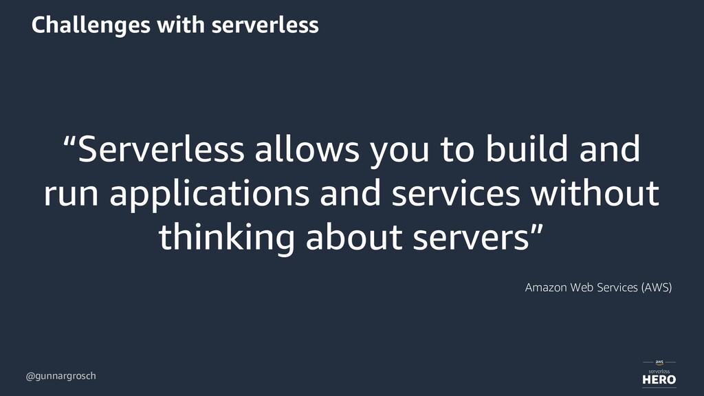 """@gunnargrosch Challenges with serverless """"Serve..."""
