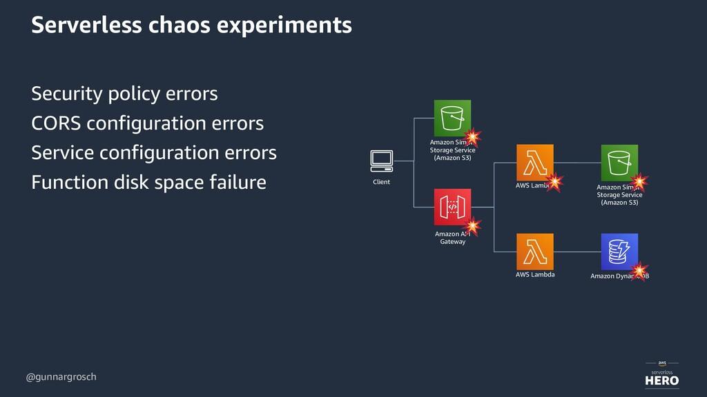 @gunnargrosch Serverless chaos experiments Secu...
