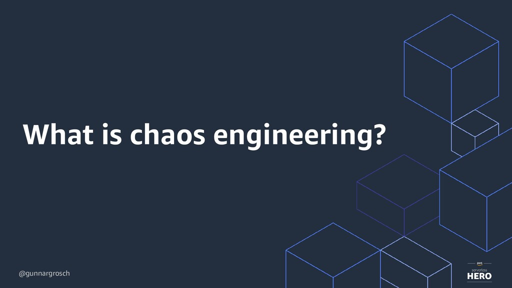 @gunnargrosch What is chaos engineering?