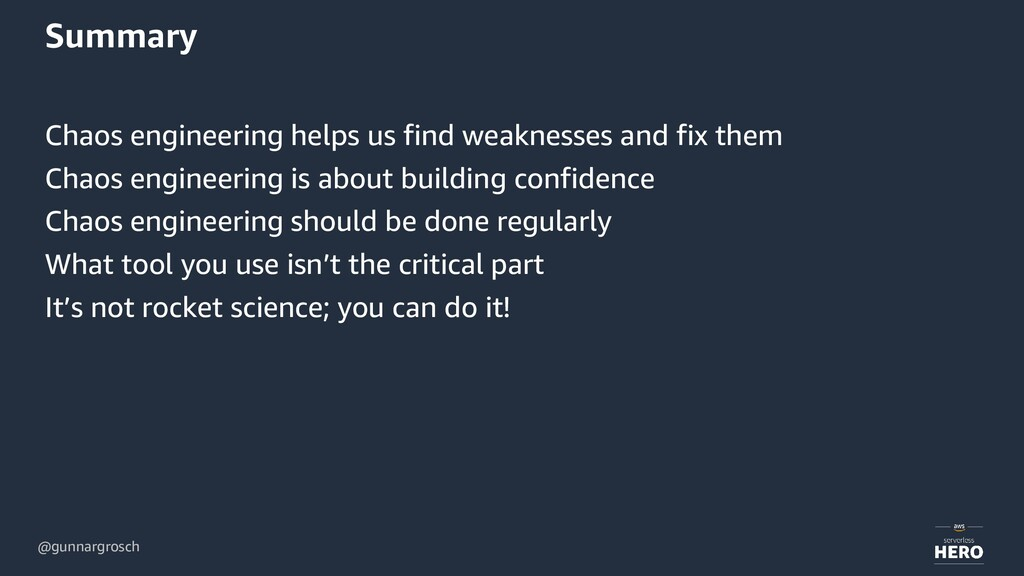 @gunnargrosch Summary Chaos engineering helps u...