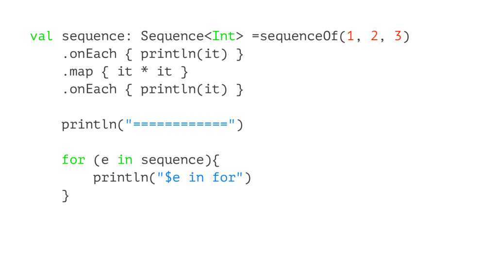 val sequence: Sequence<Int> =sequenceOf(1, 2, 3...