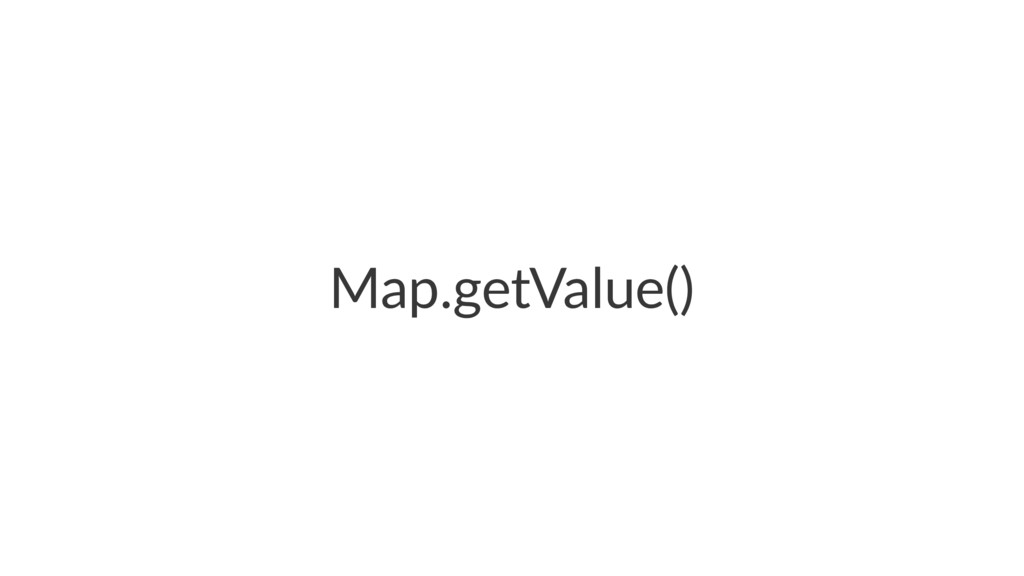 Map.getValue()