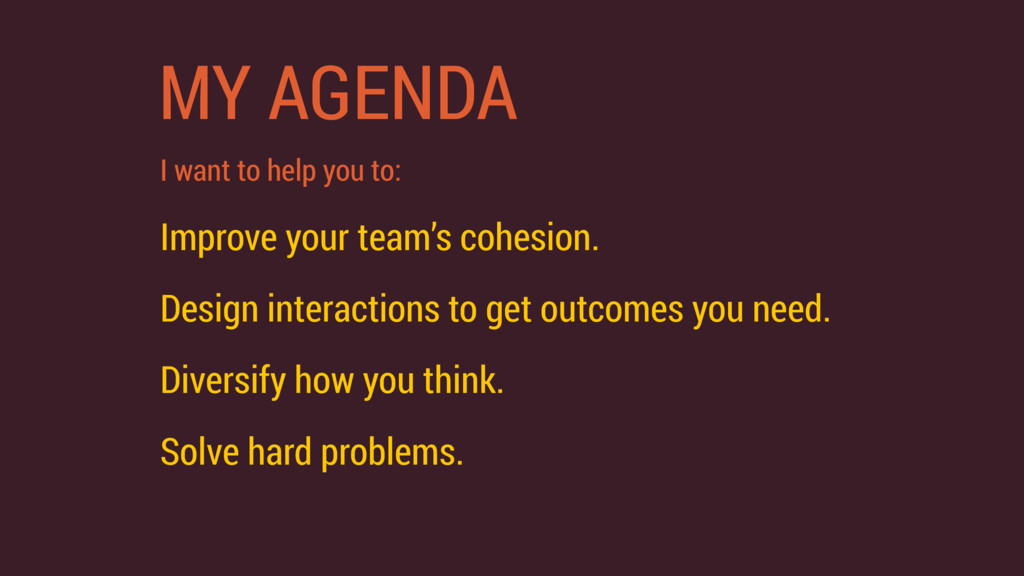 MY AGENDA I want to help you to: Improve your t...