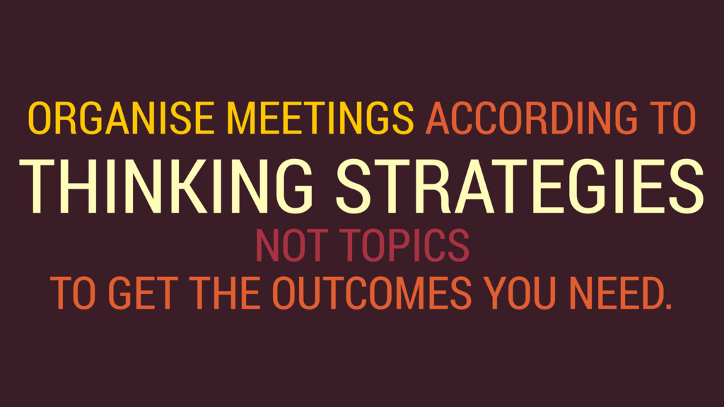 ORGANISE MEETINGS ACCORDING TO