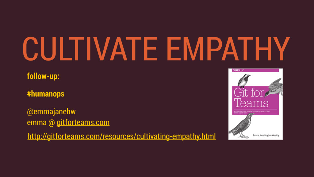 CULTIVATE EMPATHY follow-up: #humanops @emmajan...