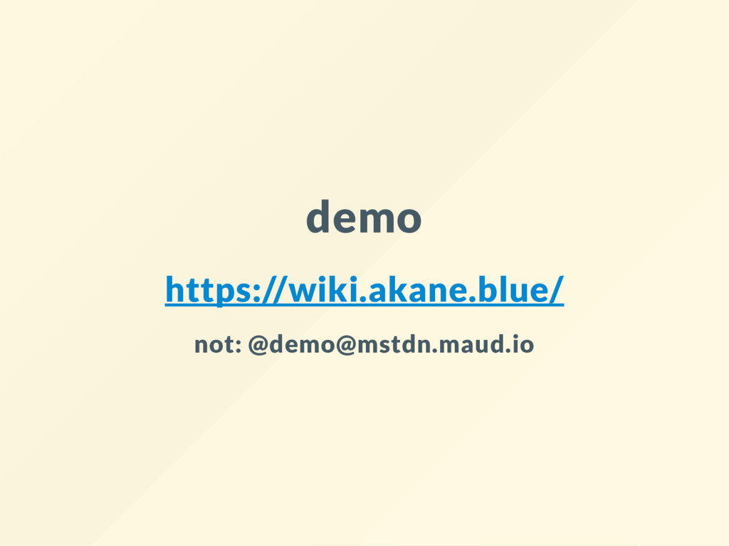 demo https://wiki.akane.blue/ not: @demo@mstdn....
