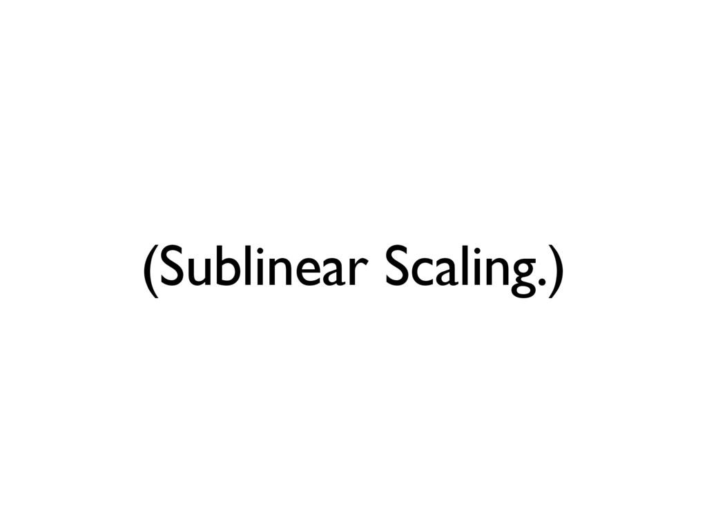 (Sublinear Scaling.)
