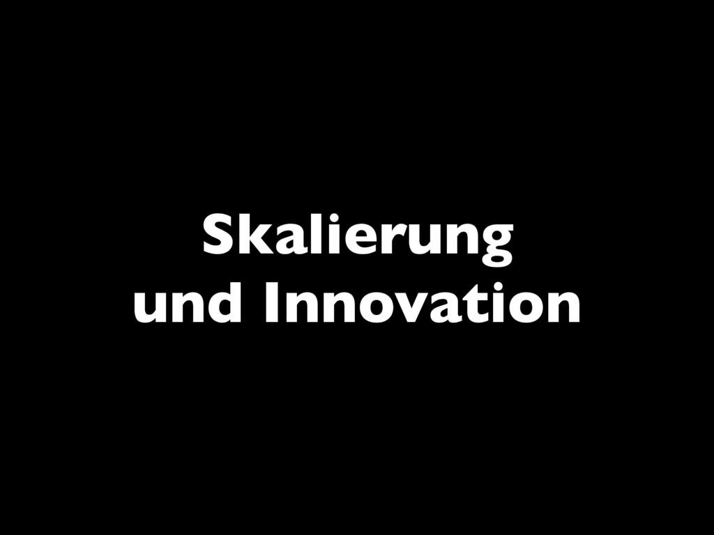 Skalierung und Innovation