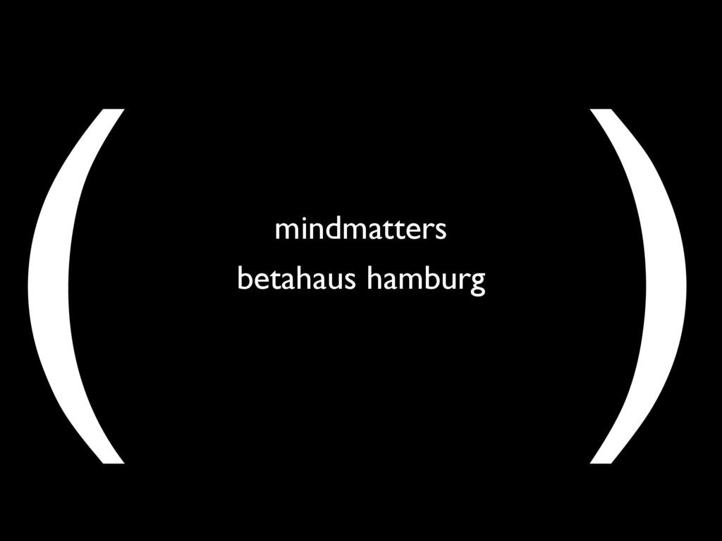( ) mindmatters betahaus hamburg