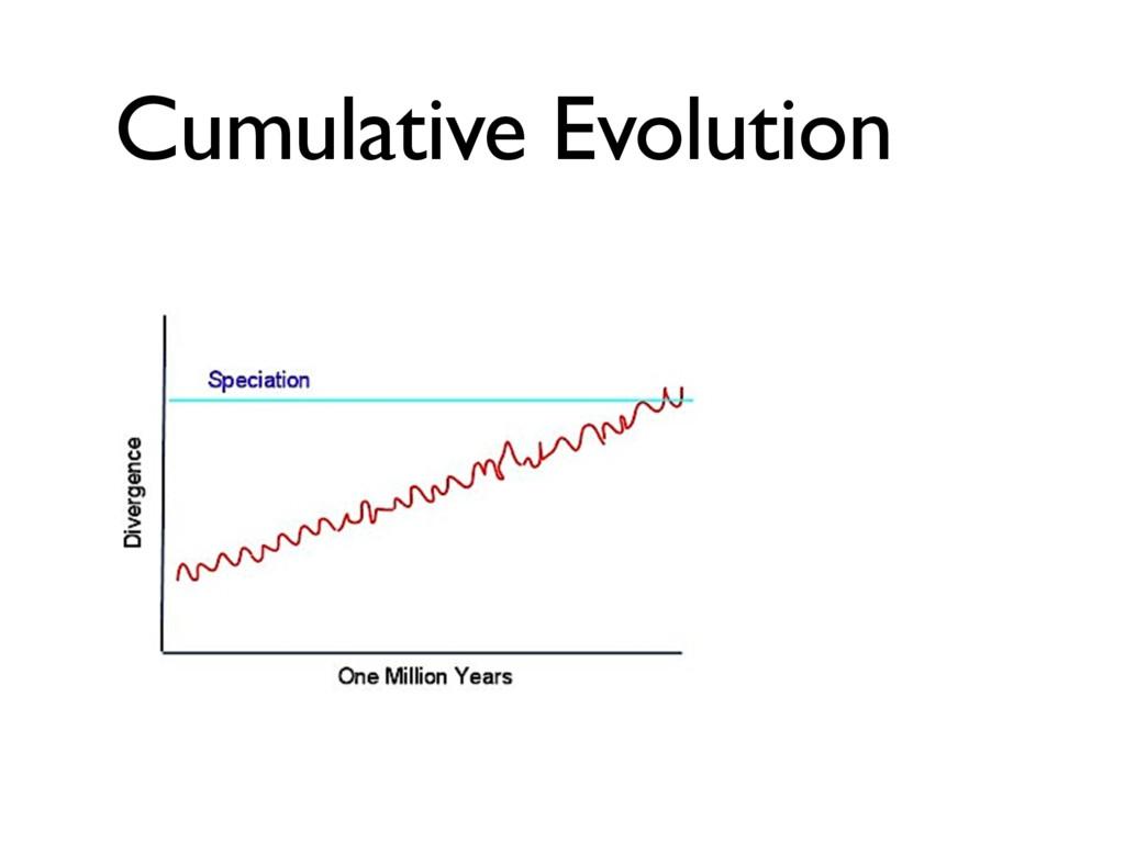 Cumulative Evolution