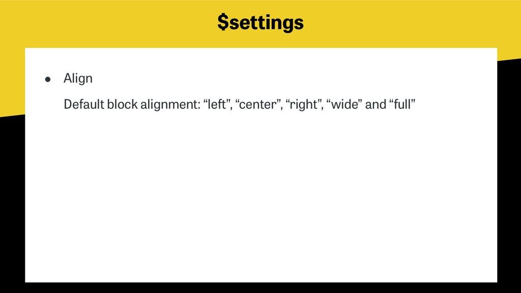 "$settings ● Align Default block alignment: ""le..."