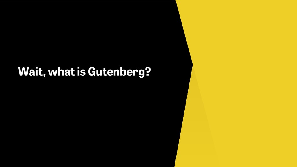 Wait, what is Gutenberg?