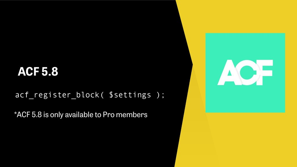 ACF 5.8 acf_register_block( $settings ); *ACF 5...
